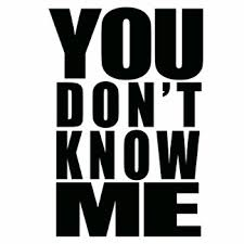 you-dont-know-me