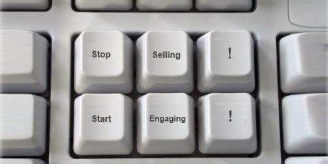 Stop selling - start engaging